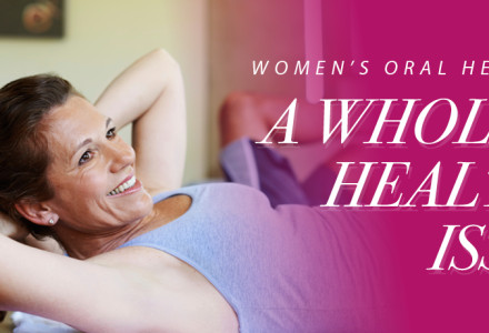 Women's Oral Health: A Whole-Health Issue